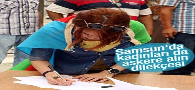 Samsun'da kadınlar askere gitmek için dilekçe verdi