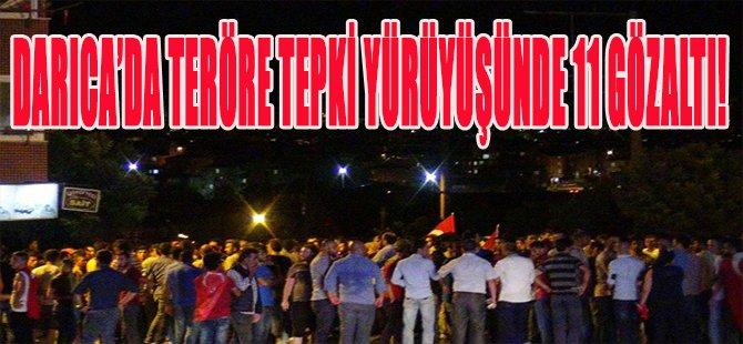 Darıca'da Teröre Tepki Yürüyüşünde 11 Gözaltı!