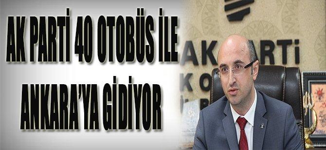 Ak Parti 40 Otobüs İle Ankara'ya Gidiyor