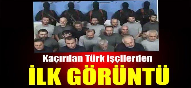 Kaçırılan Türk işçilerden ilk görüntü