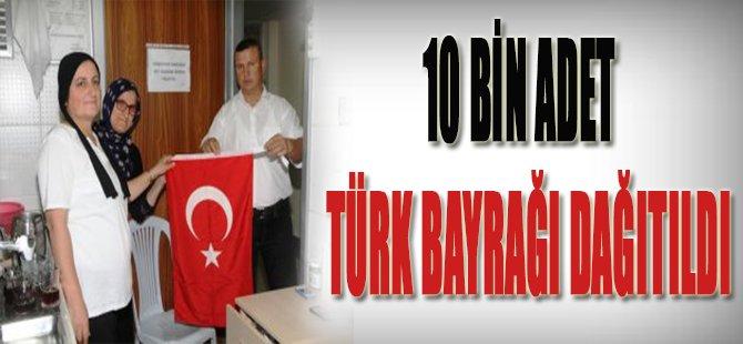 10 Bin Adet Türk Bayrağı Dağıtıldı