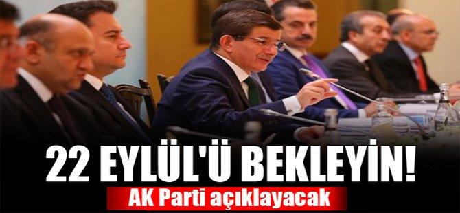 22 Eylül'ü bekleyin! AK Parti açıklayacak