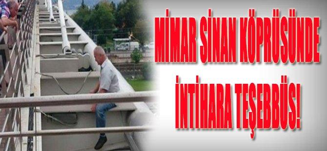 Mimar Sinan Köprüsünde İntihara Teşebbüs!