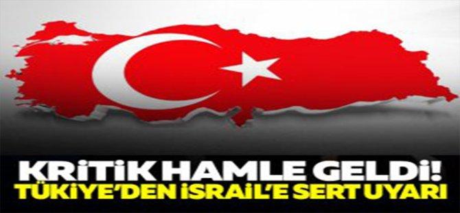 Türkiye'den İsrail'e Sert Uyarı!