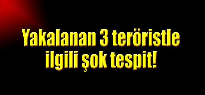Yakalanan 3 terörist bakın kim çıktı?