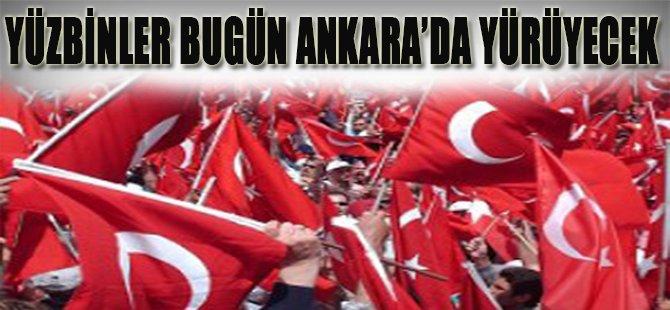 Yüzbinler Bugün Ankara'da Yürüyecek