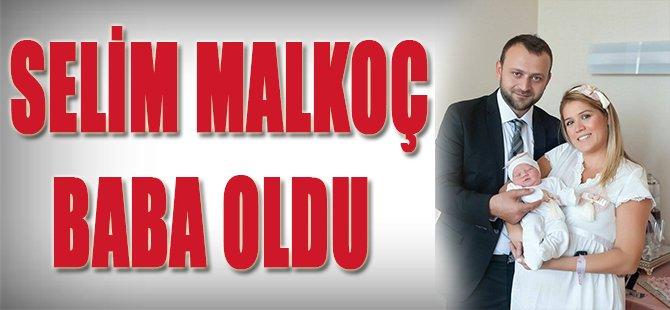 Selim Malkoç Baba Oldu