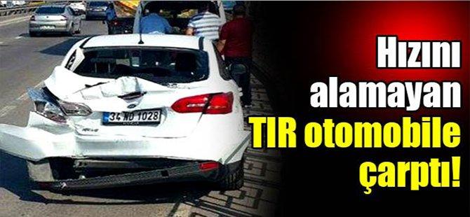 Hızını alamayan TIR otomobile çarptı!
