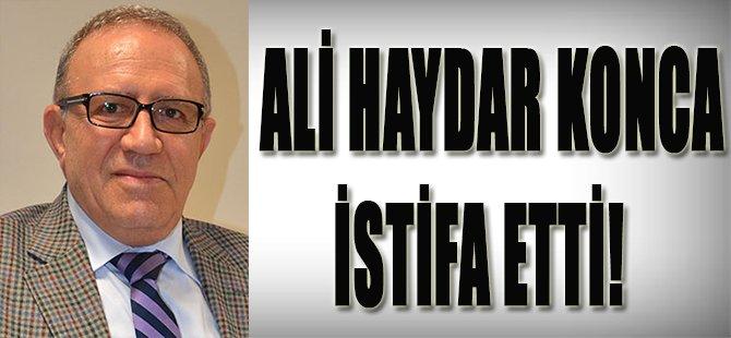 Ali Haydar Konca İstifa Etti!