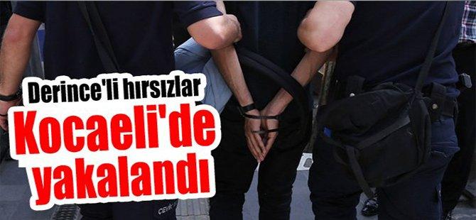 Derince'li hırsızlar Kocaeli'de yakalandı