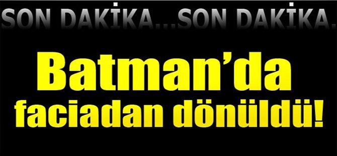 Batman'da hain tuzak! Faciadan dönüldü!