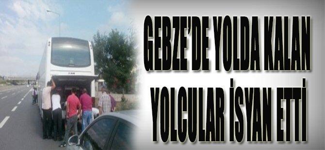 Gebze'de Yolda Kalan Yolcular İsyan Etti