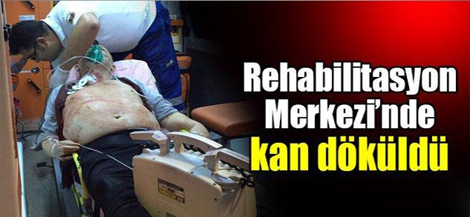 Rehabilitasyon Merkezi'nde kan döküldü