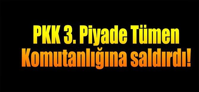 PKK 3. Piyade Tümen Komutanlığına Saldırdı