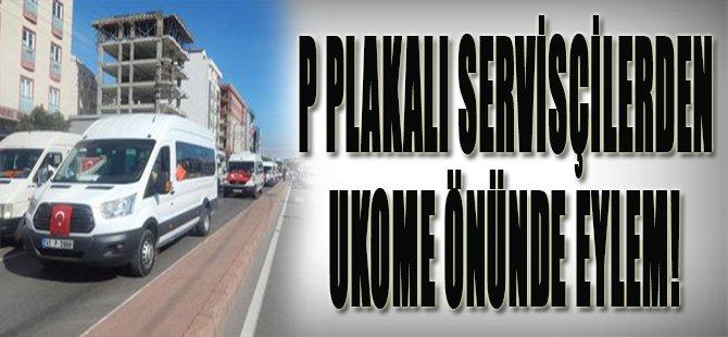 P Plakalı Servisçilerden UKOME Önünde Eylem!