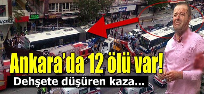 Ankara'da Facia! 12 Ölü 8 Yaralı