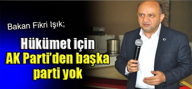 Işık; Hükümet için AK Partiden başka parti yok