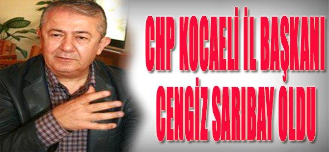 CHP Kocaeli İl Başkanı Cengiz Sarıbay Oldu