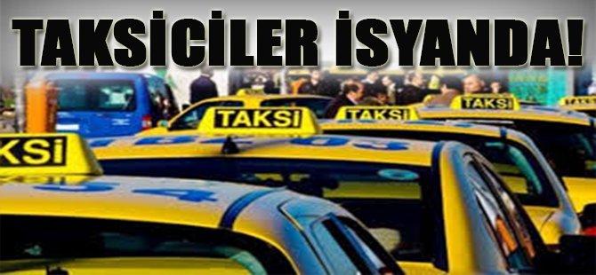 Taksiciler İsyanda!