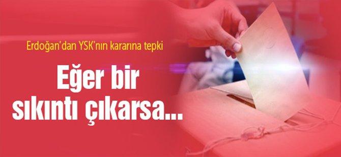Erdoğan'dan YSK'nın Kararına Tepki!
