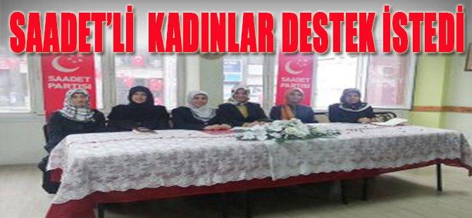 Saadet'li Kadınlar Destek İstedi