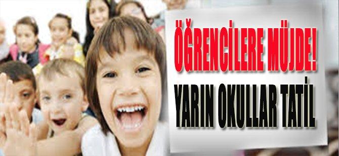 Öğrencilere Müjde, Yarın Okullar Tatil