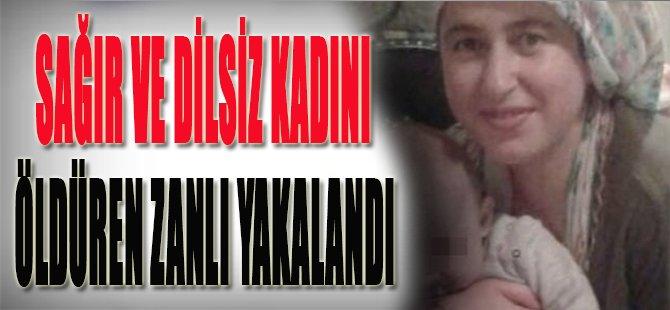Sağır ve Dilsiz Kadını Öldüren Zanlı Yakalandı
