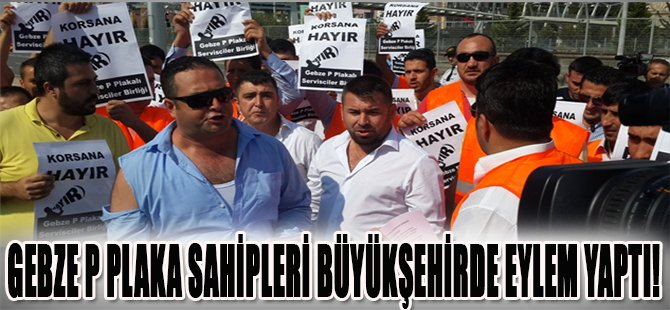 Gebze P Plaka Sahipleri Büyükşehirde Eylem Yaptı