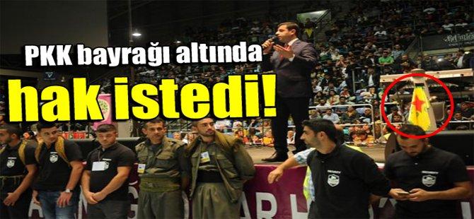 PKK bayrağı altında hak istedi!