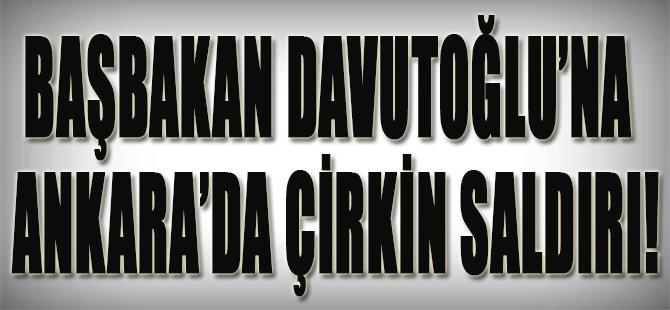 Başbakan Davutoğlu'na Ankara'da Çirkin Saldırı