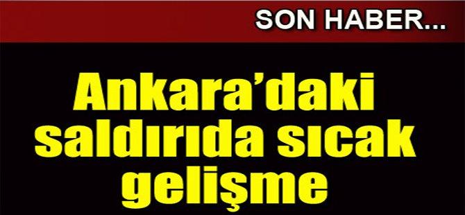 Ankara Saldırısında Sıcak Gelişme!