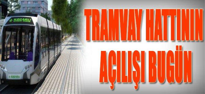 Tramvay Hattının Açılışı  Bugün