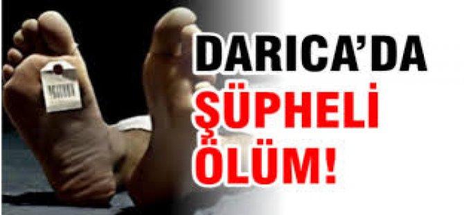 Darıca'da Şüpheli Ölüm!