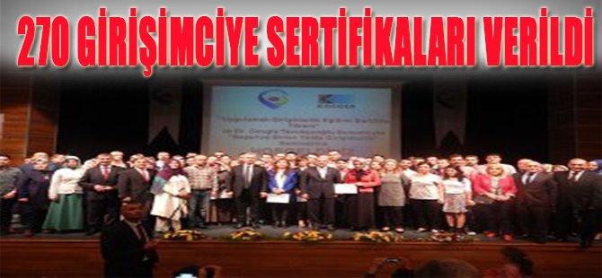 270 GİRİŞİMCİYE SERTİFİKALARI VERİLDİ