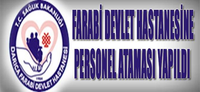 Farabi Devlet Hastanesine Personel Ataması Yapıldı