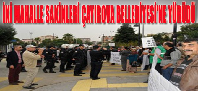 İki Mahalle Sakinleri Çayırova Belediyesi'ne Yürüdü
