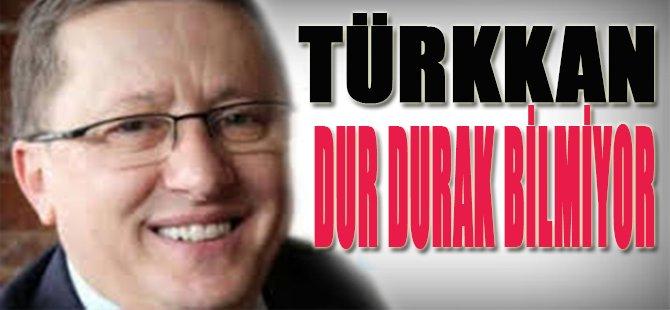 Türkkan Dur Durak Bilmiyor