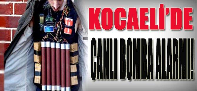 Kocaeli'de Canlı Bomba Alarmı!