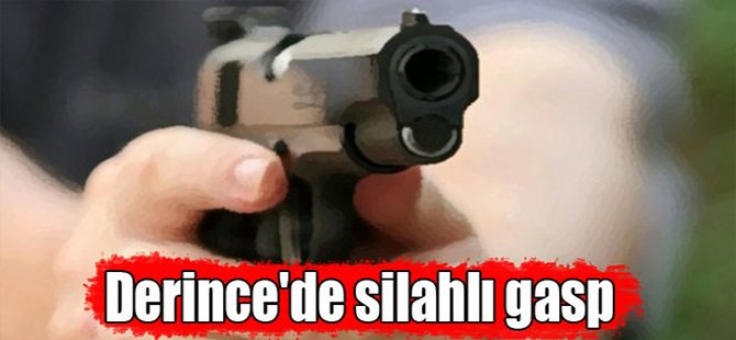 Derince'de silahlı gasp