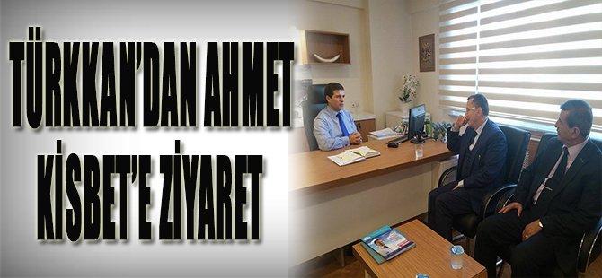 Türkkan'dan Ahmet Kisbet'e Ziyaret
