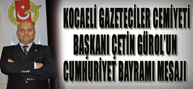Çetin Gürol'un Cumhuriyet Bayramı Mesajı