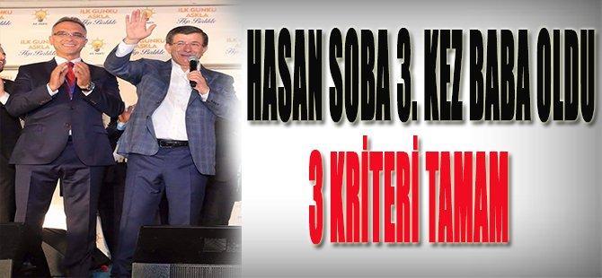 Hasan Soba 3. Kez Baba Oldu, 3 Kriteri Tamam