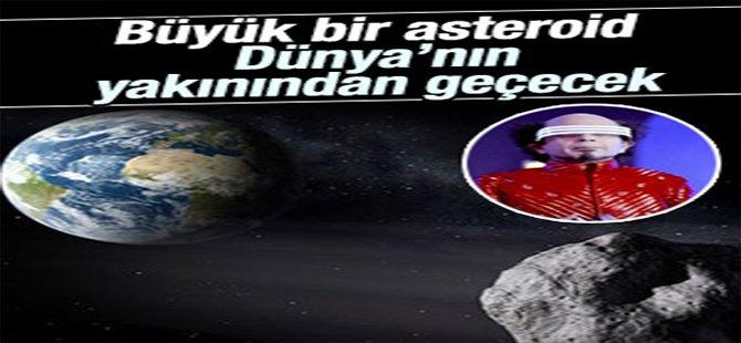 Büyük bir asteroid Dünya'nın yakınından geçecek