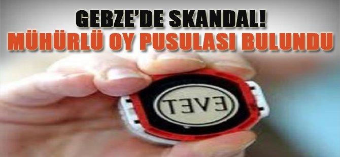 Gebze'de Skandal! Mühürlü Oy Pusulası Bulundu