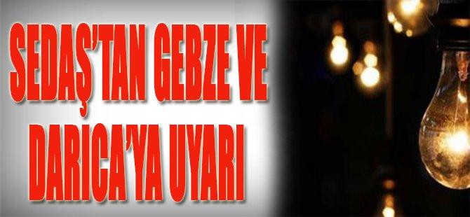Sedaş'tan Gebze ve Darıca'ya Uyarı