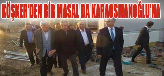 Köşker'den Bir Masal da Karaosmanoğlu'na