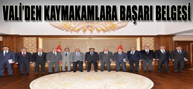 VALİ'DEN KAYMAKAMLARA BAŞARI BELGESİ