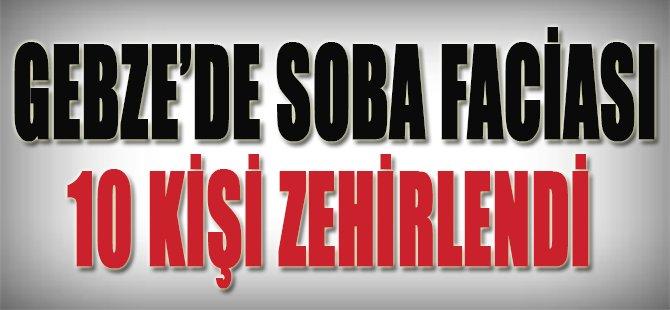 Gebze'de Soba Faciası, 10 Kişi Zehirlendi