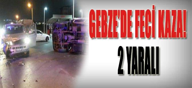 Gebze'de Feci Kaza, 2 Yaralı