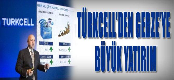 Türkcell'den Gebze'ye Büyük Yatırım
